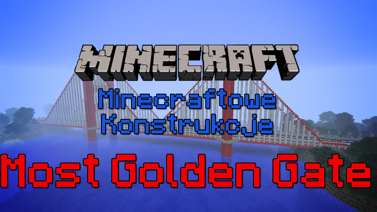 Minecraftowe-Konstrukcje-Most-Golden-Gate