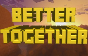 Better Together FAQ - Razem raźniej w Minecraft